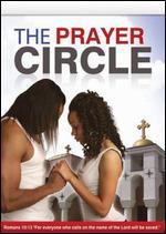 The Prayer Circle - David Kane Garcia; Jason Horton