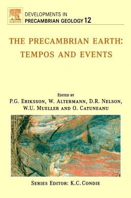 The Precambrian Earth: Tempos and Events - Eriksson, P G (Editor)