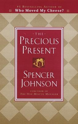 The Precious Present - Johnson, Spencer, Dr., MD