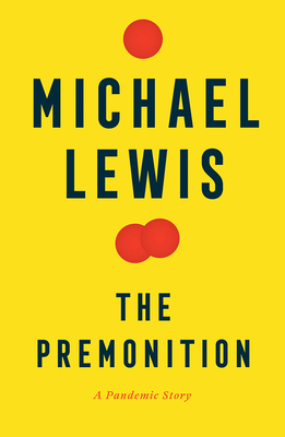 The Premonition: A Pandemic Story - Lewis, Michael