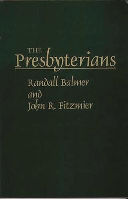 The Presbyterians - Balmer, Randall H, and Fitzmier, John