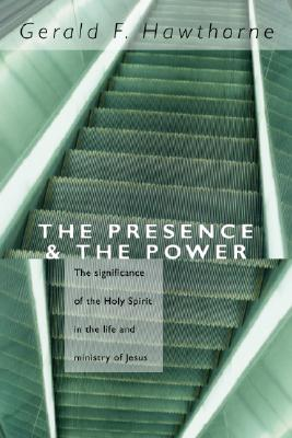 The Presence and the Power: The Significance of the Holy Spirit in the Life and Ministry of Jesus - Hawthorne, Gerald F