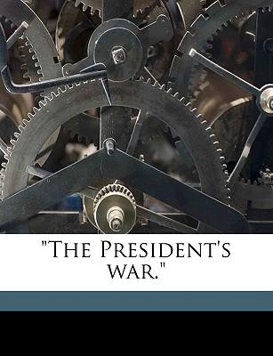 The President's War. - Keim