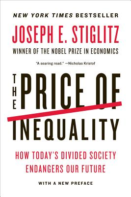 The Price of Inequality - Stiglitz, Joseph E