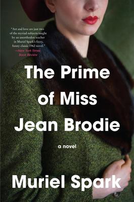 The Prime of Miss Jean Brodie - Spark, Muriel, and Wood, James, Rev.
