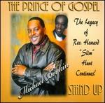 The Prince of Gospel: Stand Up