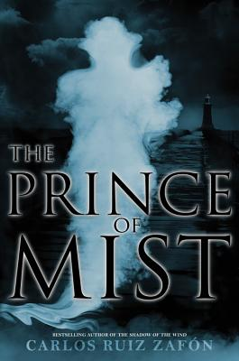 The Prince of Mist - Ruiz Zafon, Carlos, and Graves, Lucia (Translated by)