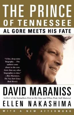 The Prince of Tennessee: The Rise of Al Gore - Maraniss, David, and Nakashima, Ellen
