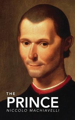 The Prince - Machiavelli, Niccolo