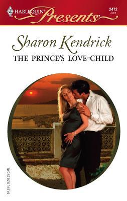 The Prince's Love-Child - Kendrick, Sharon
