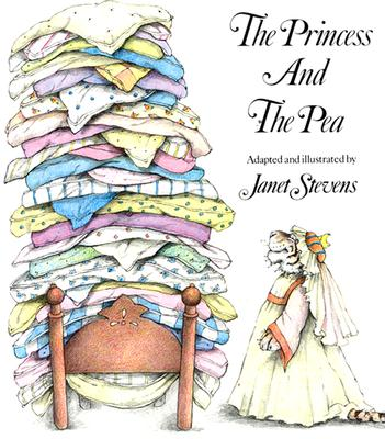 The Princess and the Pea - Stevens, Janet, and Andersen, Hans Christian