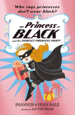 The Princess in Black and the Perfect Princess Party - Hale, Shannon, and Hale, Dean