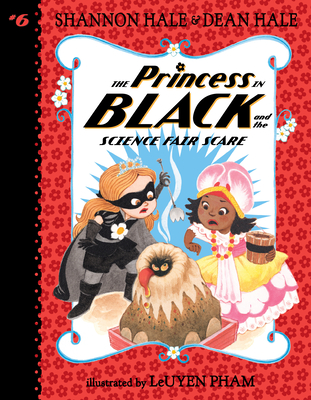 The Princess in Black and the Science Fair Scare - Hale, Shannon, and Hale, Dean
