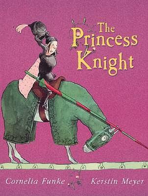The Princess Knight - Funke, Cornelia