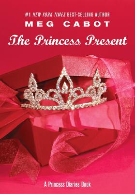 The Princess Present: A Princess Diaries Book - Cabot, Meg