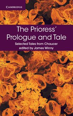 The Prioress' Prologue and Tale - Chaucer, Geoffrey, and Winny, James (Editor)