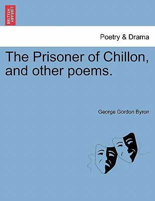 The Prisoner of Chillon, and Other Poems. - Byron, George Gordon, Lord