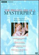 The Private Life of a Masterpiece: Renaissance Masterpieces