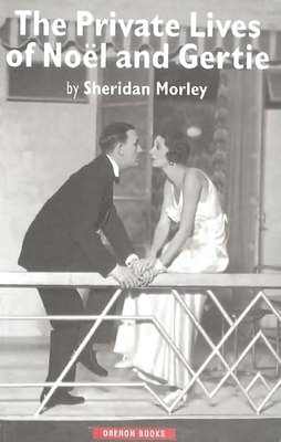 The Private Lives of Noel and Gertie - Morley, Sheridan
