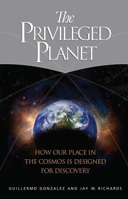 The Privileged Planet: How Our Place in the Cosmos Is Designed for Discovery -