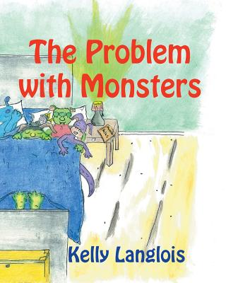 The Problem with Monsters - Langlois, Kelly, and Delisle, Kanda (Editor)
