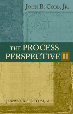 The Process Perspective II - Cobb, John B, Dr.