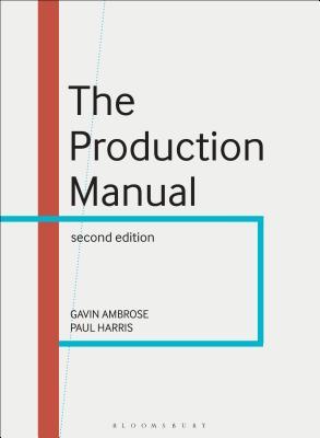 The Production Manual - Ambrose, Gavin, and Harris, Paul