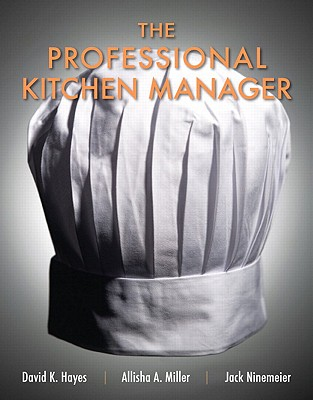 The Professional Kitchen Manager - Hayes, David, and Miller, Allisha, and Ninemeier, Jack