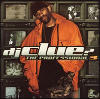 The Professional, Pt. 3 [Clean] - DJ Clue