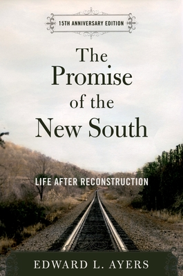 The Promise of the New South: Life After Reconstruction - 15th Anniversary Edition - Ayers, Edward L