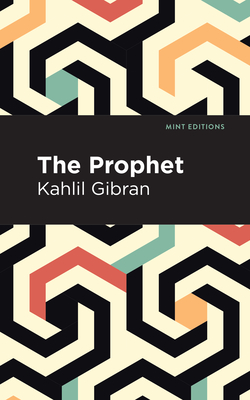 The Prophet - Gibran, Kahlil, and Editions, Mint (Contributions by)