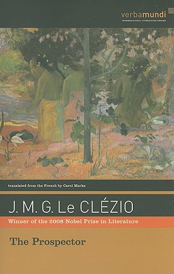 The Prospector - Le Clezio, Jean-Marie Gustave, and Marks, Carol (Translated by)