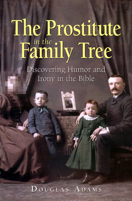 The Prostitute in the Family Tree - Adams, Douglas