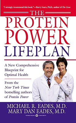 The Protein Power Lifeplan - Eades, Michael R, M.D., and Eades, Mary Dan, M.D.