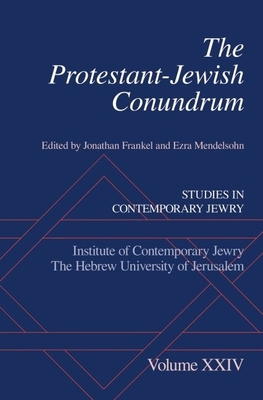 The Protestant-Jewish Conundrum: Studies in Contemporary Jewry Volume XXIV - Frankel, Jonathan (Editor)