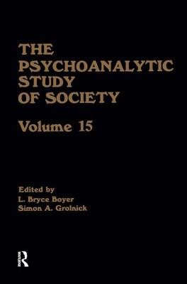 The Psychoanalytic Study of Society, V. 15: Essays in Honor of Melford E. Spiro - Boyer, L. Bryce (Editor), and Grolnick, Simon A. (Editor)