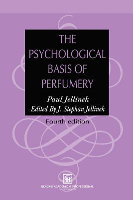 The Psychological Basis of Perfumery - Jellinek, J Stephan (Editor)