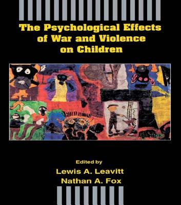 The Psychological Effects of War and Violence on Children - Leavitt