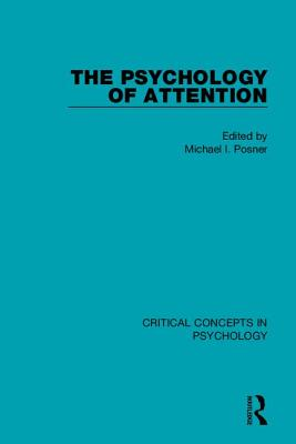 The Psychology of Attention - Posner, Michael I. (Editor)