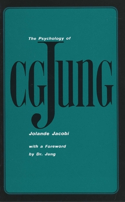 The Psychology of C. G. Jung: 1973 Edition - Jacobi, Jolande, and Manheim, Ralph, Professor (Translated by)