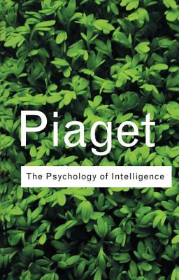 The Psychology of Intelligence - Piaget, Jean