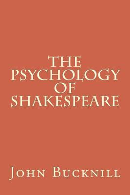 The Psychology of Shakespeare - Bucknill, John Charles