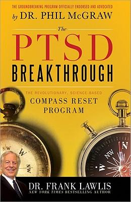 The PTSD Breakthrough: The Revolutionary, Science-Based Compass Reset Program - Lawlis, G Frank