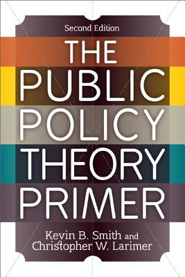 The Public Policy Theory Primer - Smith, Kevin B