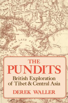 The Pundits: British Exploration of Tibet and Central Asia - Waller, Derek
