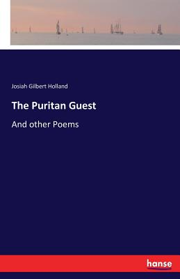 The Puritan Guest - Holland, Josiah Gilbert