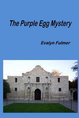 The Purple Egg Mystery - Fulmer, Evalyn