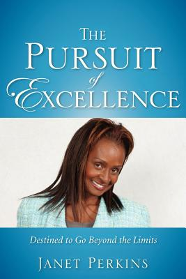 The Pursuit of Excellence - Perkins, Janet