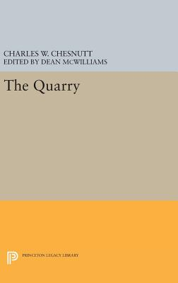 The Quarry - Chesnutt, Charles W., and McWilliams, Dean (Editor)