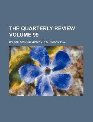 The Quarterly Review Volume 99 - Gifford, William, and Ernle, Baron Rowland Edmund Prothero